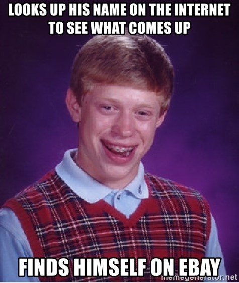 Bad Luck Brian - Looks up His Name on The internet To see what comes up Finds himself on ebay