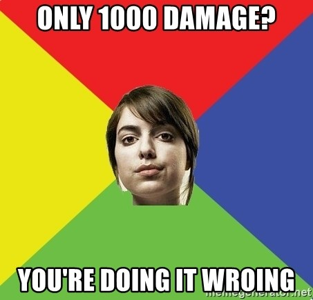 Non Jealous Girl - ONLY 1000 DAMAGE? YOU'RE DOING IT WROING