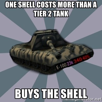 TERRIBLE E-100 DRIVER - One shell costs more than a tier 2 tank Buys the shell