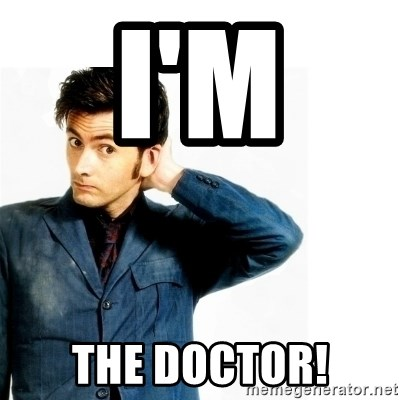 Doctor Who - I'm  The doctor!