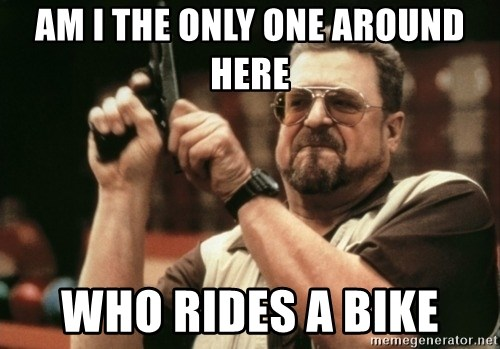 Walter Sobchak with gun - Am I the only one around here Who rides a bike