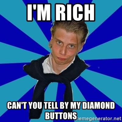 Typical Mufaren - I'M RICH CAN'T YOU TELL BY MY DIAMOND BUTTONS