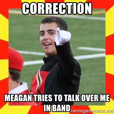 lovett - correction meagan tries to talk over me in band