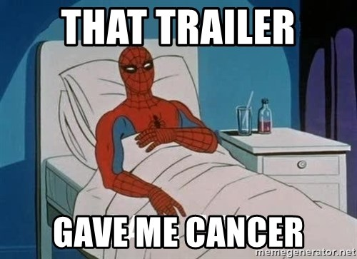 Cancer Spiderman - That TRAILER GAVE ME CANCER