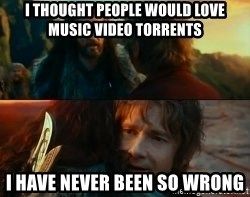 Never Have I Been So Wrong - I thought people would love Music Video torrents I have never been so wrong