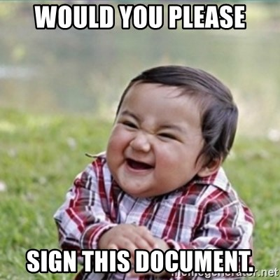 evil plan kid - WOULD YOU PLEASE SIGN THIS DOCUMENT.