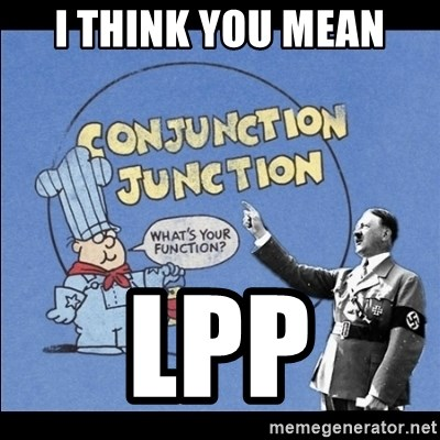 Grammar Nazi - i THINK YOU MEAN LPP