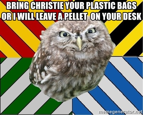 JEALOUS POTTEROMAN - bRING CHRISTIE YOUR PLASTIC BAGS OR I WILL LEAVE A PELLET  ON YOUR DESK