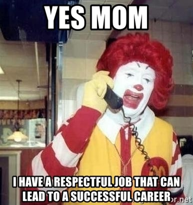 Ronald Mcdonald Call - yes mom i have a respectful job that can lead to a successful career