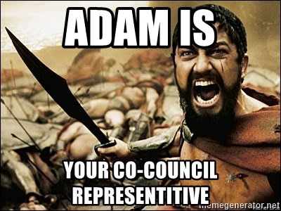 This Is Sparta Meme - Adam Is YOUR CO-council representitive