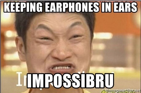 Impossibru Guy - Keeping earphones in ears IMPOSSIBRU