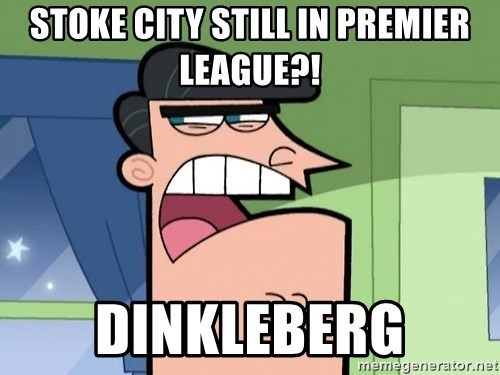 Dinkleberg - Stoke City still in Premier League?! DINKLEBERG