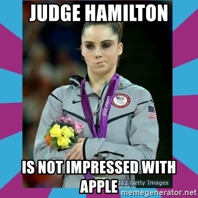 Makayla Maroney  - JUDGE HAMILTON IS NOT IMPRESSED WITH APPLE