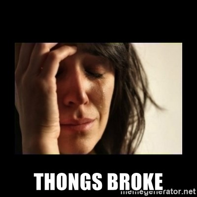 todays problem crying woman -  THONGS BROKE