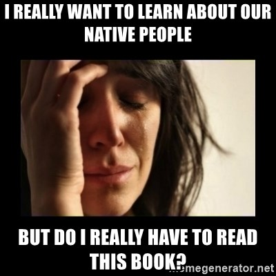 todays problem crying woman - I really want to learn about our native people but do i really have to read this book?