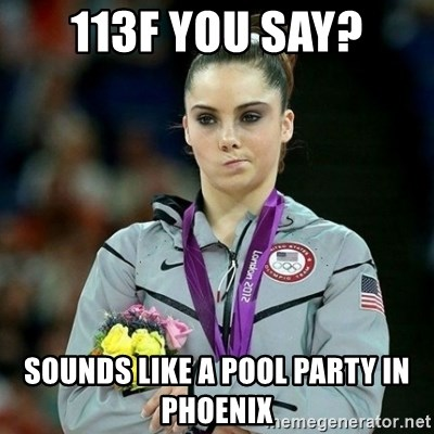 McKayla Maroney Not Impressed - 113F you say? Sounds like a pool party in Phoenix