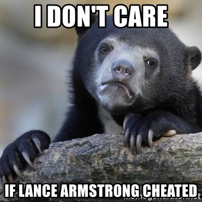 Confession Bear - I don't care if lance armstrong cheated