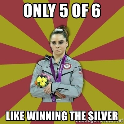 Not Impressed Makayla - only 5 of 6 like winning the silver
