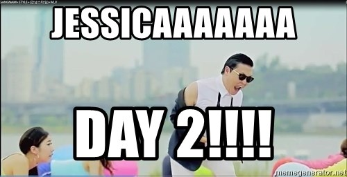Psy's DAT ASS - jessicaaaaaaa day 2!!!!