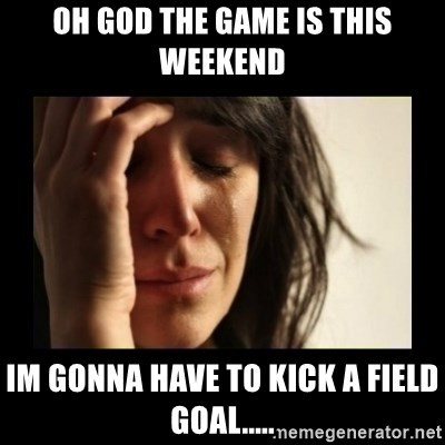 todays problem crying woman - Oh god the game is this weekend Im gonna have to kick a field goal.....