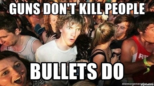 -Sudden Clarity Clarence - Guns don't kill people bullets do