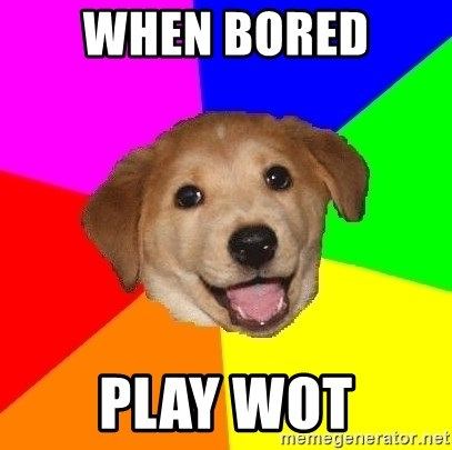 Advice Dog - When bored  PLay wot