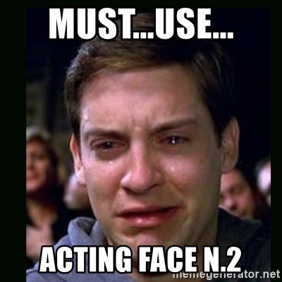 crying peter parker - must...use... acting face n.2