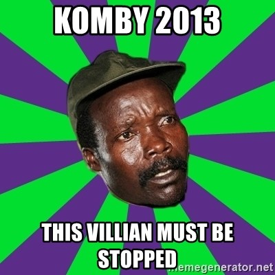 Mad Kony - Komby 2013 This Villian Must be stopped
