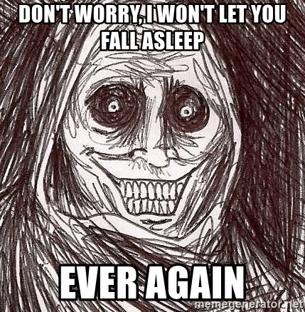 Boogeyman - Don't Worry, i won't let you fall asleep ever again