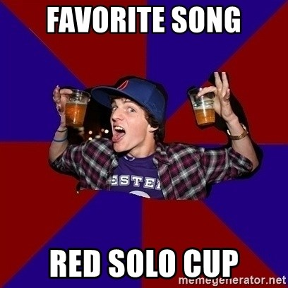 Sunny Student - favorite song red solo cup