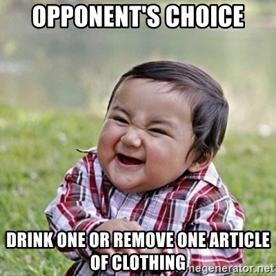 Niño Malvado - Evil Toddler - Opponent's Choice drink one or remove one article of clothing