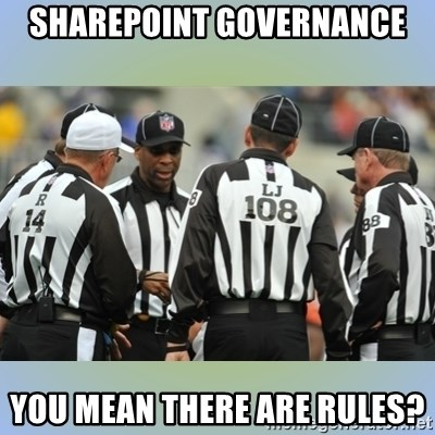 NFL Ref Meeting - sharepoint governance you mean there are rules?