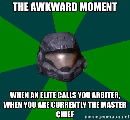 Halo Reach - the awkward moment when an elite calls you arbiter, when you are currently the master chief