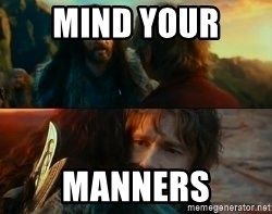 Never Have I Been So Wrong - MIND YOUR  MANNERS