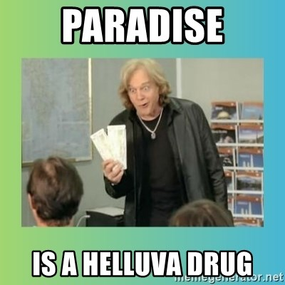eddie money - PARADISE Is a heLluva drug