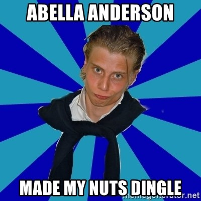 Typical Mufaren - ABELLA ANDERSON MADE MY NUTS DINGLE