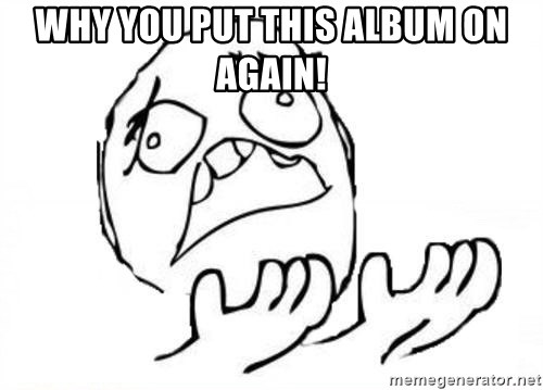 WHY SUFFERING GUY - Why you put this album on again!