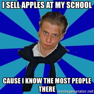 Typical Mufaren - i sell apples at my school cause i know the most people there