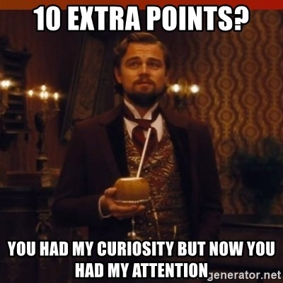 you had my curiosity dicaprio - 10 extra points?  you had my curiosity but now you had my attention