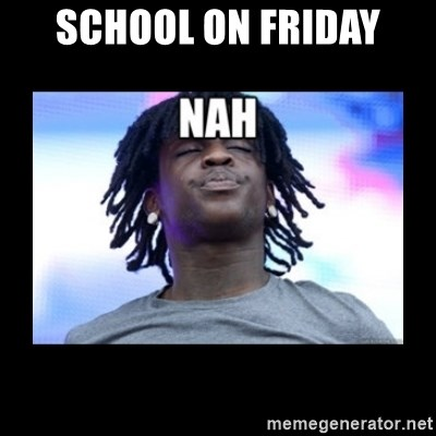 Chief Keef NAH - School on friday