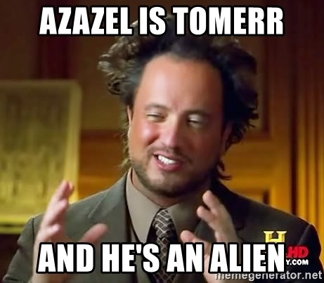 Ancient Aliens - AZAZEL IS TOMERR AND HE'S AN ALIEN