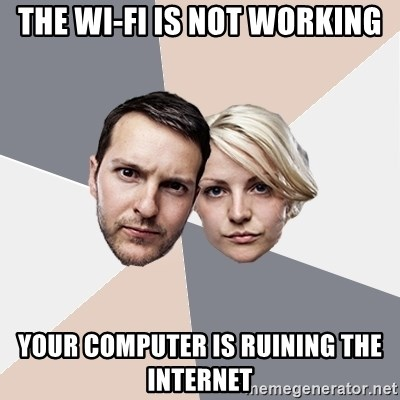 Angry Parents - the wi-fi is not working your computer is ruining the internet