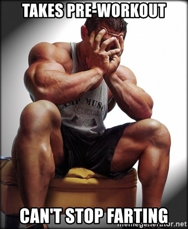 Fit Guy Problems - Takes pre-workout can't stop farting