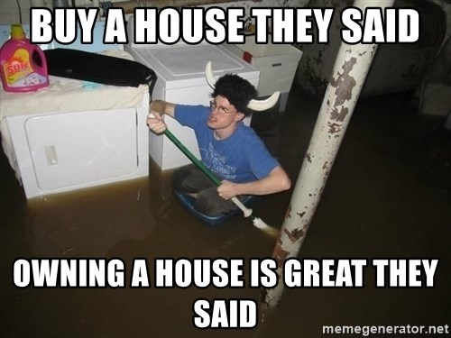 Buy a house they said owning a house is great they said x they x they saidx they said buy a house they said owning a house ccuart Image collections