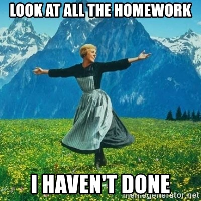 Look at All the Fucks I Give - Look at all the homework I haven't done