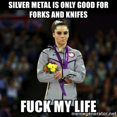 Unimpressed McKayla Maroney - Silver metal is only good for forks and knifes Fuck my life