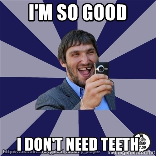 typical_hockey_player - I'M SO GOOD I DON'T NEED TEETH