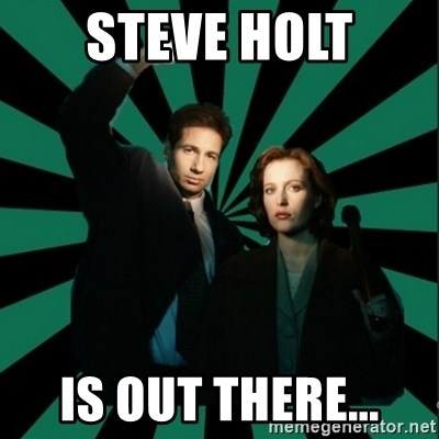 "Typical fans ""The X-files"" - STEVE HOLT IS OUT THERE..."