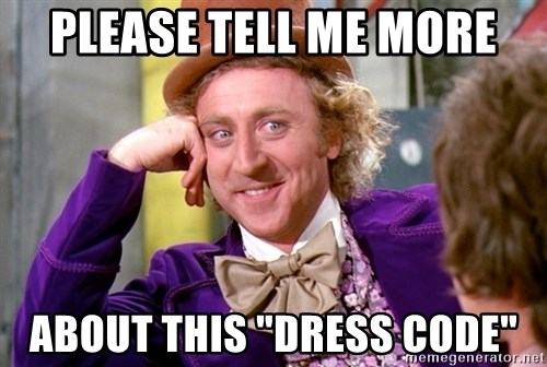 """Willy Wonka - please tell me more about this """"dress code"""""""