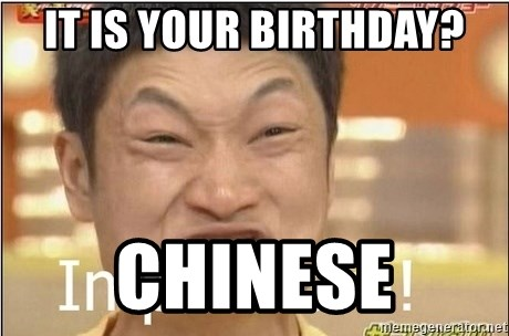 Impossibru Guy - It is your birthday? Chinese